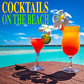 Cocktails On The Beach by Various Artists