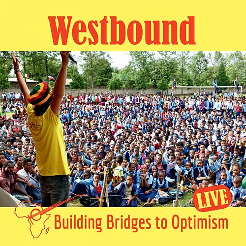 Building Bridges to Optimism (Live) by Westbound