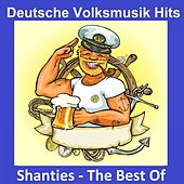 Deutsche Volksmusik Hits: Shanties - The Best Of de Various Artists
