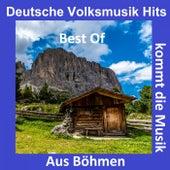 Deutsche Volksmusik Hits: Aus Böhmen kommt die Musik - Best Of by Various Artists