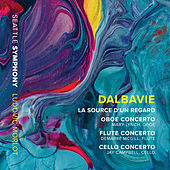 Marc-André Dalbavie: La source d'un regard & Concertos de Various Artists
