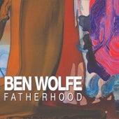 Fatherhood by Ben Wolfe