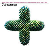 O'stravaganza, Fantasy on Vivaldi and the Celtic Music of Ireland by Various Artists