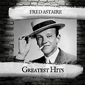Greatest Hits von Fred Astaire