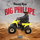 Big Phillipe by Philthy Rich