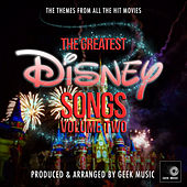 The Greatest Disney Songs, Vol. 2 de Geek Music