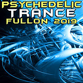 Psychedelic Trance Fullon 2019 (Goa Doc DJ Mix) by Goa Doc