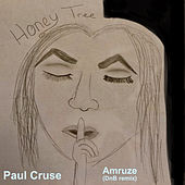 Honey Tree (Amruze DnB Remix) by Paul Cruse