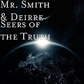Seers of the Truth de Mr. Smith