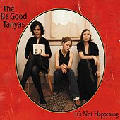It's Not Happening von Be Good Tanyas