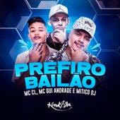 Prefiro Bailão by Mc CL