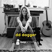 Loop Sessions: Slipped Into Sin de DD Dagger