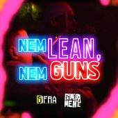 Nem Lean, Nem Guns von PrimeiraMente