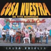 Pregoneros de la Calle: Salsa Criolla de Cosa Nuestra De Tito Manrique