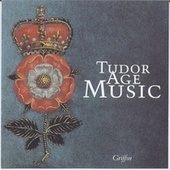 Tudor Age Music by Various Artists