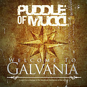 Welcome to Galvania by Puddle Of Mudd