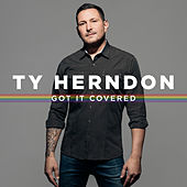 Got It Covered by Ty Herndon