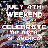 Celebrate the Birth of America by Trade Martin