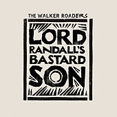 Lord Randall's Bastard Son by The Walker Roaders