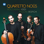 Boccherini, Verdi, Puccini, Respighi: Works for String Quartet de Quartetto Noûs