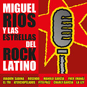 Miguel Ríos y las estrellas del Rock latino by Miguel Rios