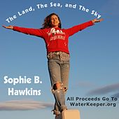 The Land, The Sea, and The Sky (Single) by Sophie B. Hawkins