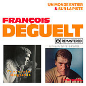 Un monde entier / Sur la piste (Remasterisé en 2019) by François Deguelt