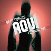 Aquí (feat. María José) von Beto Cuevas