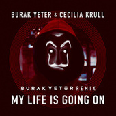 My Life Is Going On (Burak Yeter Remix) von Burak Yeter