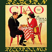 Ciao, Al Caiola Plays Italian Favorites (HD Remastered) by Al Caiola