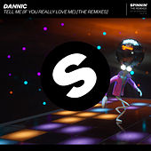 Tell Me (If You Really Love Me) (The Remixes) von Dannic