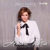 Amore Mio: Die schönsten Hits mit Gefühl von Anna-Maria Zimmermann