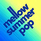 Mellow Summer Pop de Various Artists