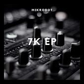 7k EP by Mikrodot