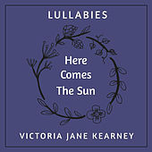 Here Comes The Sun by Victoria Jane Kearney