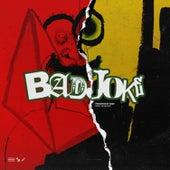Bad Joke by Da$H