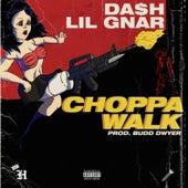 Choppawalk (feat. Lil Gnar) by Da$H