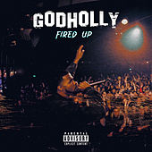 Fired Up von God Holly