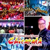 Lo Que Quiero Hacer von Grupo Chicapalá