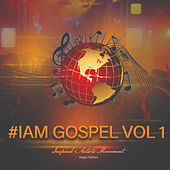 #Iam Gospel, Vol. 1 (Inspired Artist Movement Vegas Edition) by Various Artists