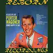 A Slice Of Life Songs Happy 'N' Sad (HD Remastered) von Porter Wagoner