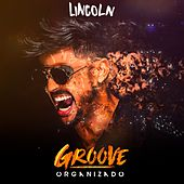 Groove Organizado by Lincoln