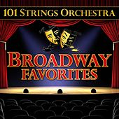 101 Strings Orchestra Broadway Favorites by 101 Strings Orchestra
