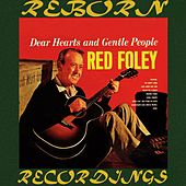 Dear Hearts and Gentle People (HD Remastered) by Red Foley