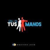 Somos Tus Manos (Versión en Español) de Ministério Jovem