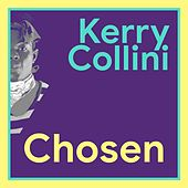 Chosen by Kerry Collini