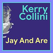 Jay And Are by Kerry Colinni