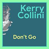 Don't Go by Kery Collini