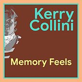 Memory Feels by Kerry Colini
