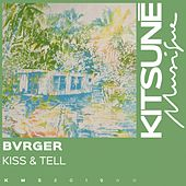 Kiss & Tell von Bvrger